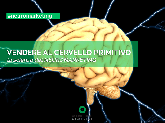 Neuromarketing: vendere al cervello primitivo