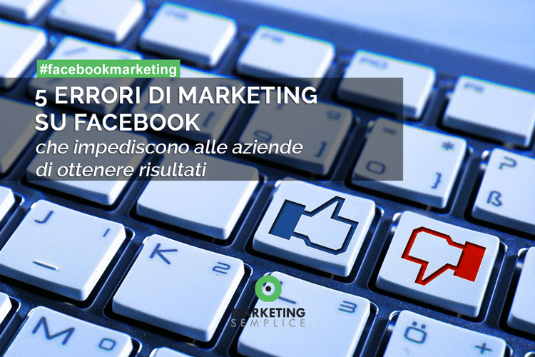 5 Errori di Marketing su Facebook Aziende