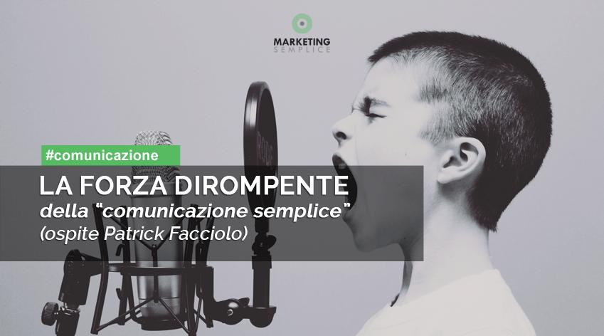 comunicazione semplice, efficace, intervista Patrick Facciolo