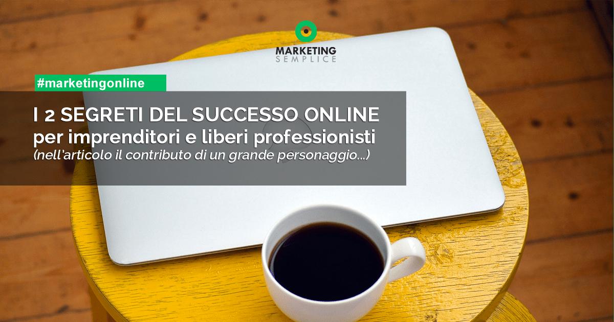 I 2 segreti del successo online per imprenditori e professionisti