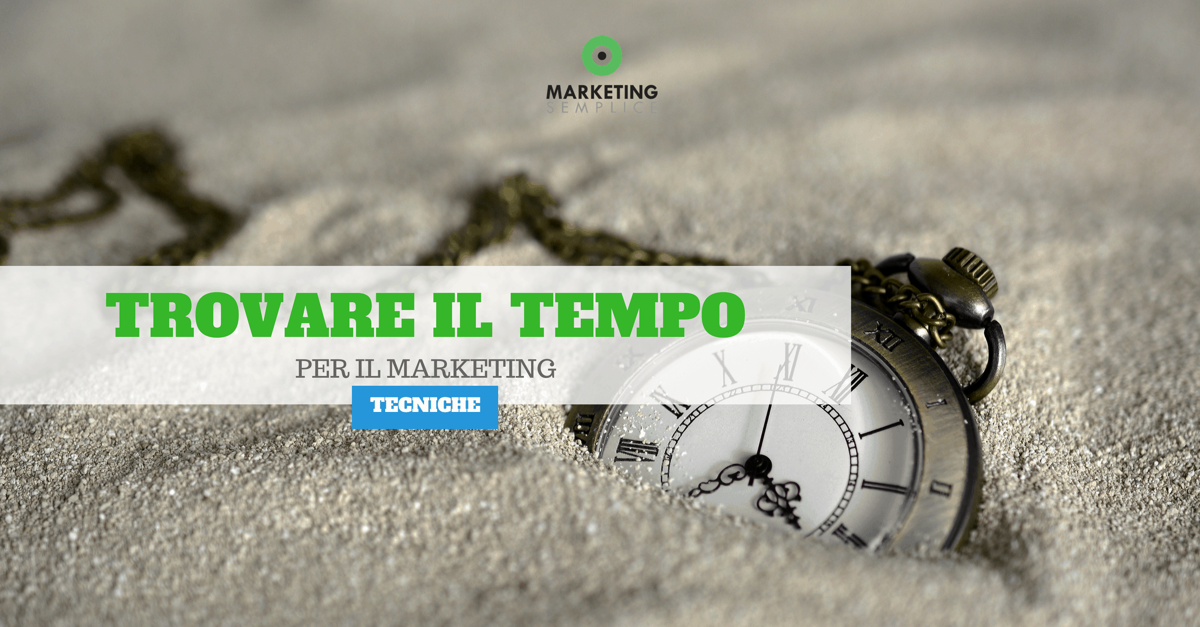 Come Trovare il Tempo per il Marketing [Tecniche Efficaci]
