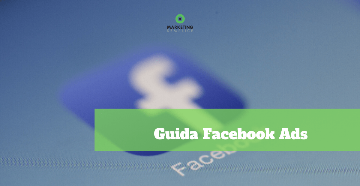 Guida Semplice a Facebook Ads [2020]