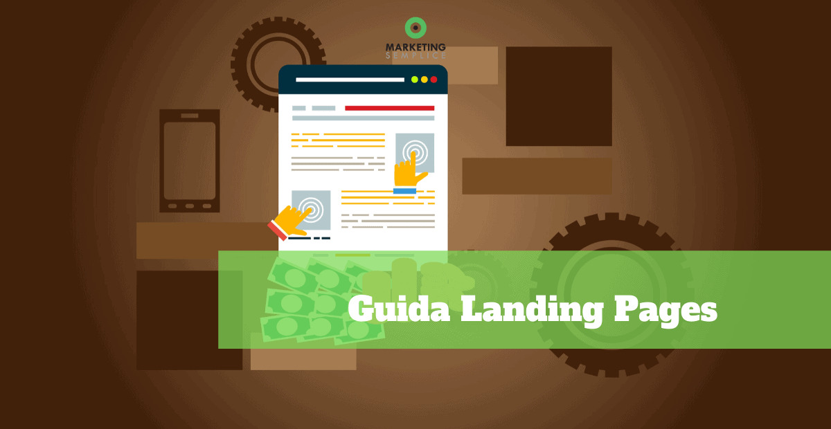 Guida Semplice alle Landing Pages [2020]
